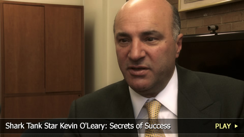 Shark Tank Star Kevin O'Leary: Secrets of Success