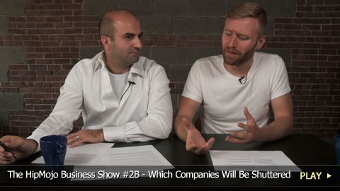 The HipMojo Business Show 2B - Which Companies Will Be Shuttered by the Undertakers?