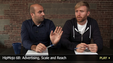HipMojo 6B: Advertising, Scale and Reach