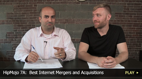 HipMojo 7A:  Best Internet Mergers and Acquisitions
