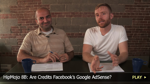 HipMojo 8B: Are Credits Facebooks Google AdSense