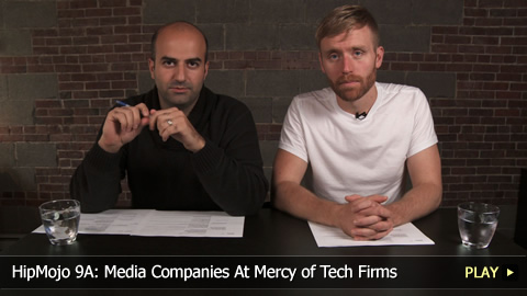 HipMojo 9A: Media Companies At Mercy of Tech Firms