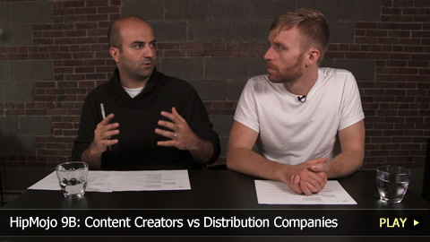 HipMojo 9B: Content Creators vs Distribution Companies