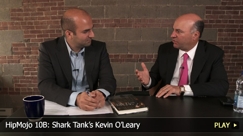 HipMojo 10B: Shark Tanks Kevin OLeary