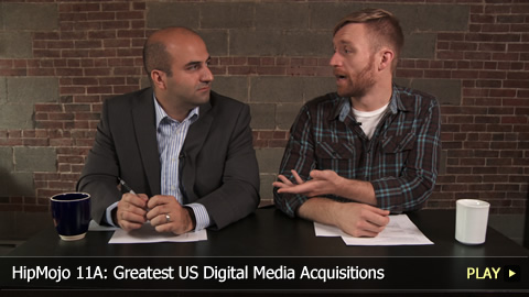 HipMojo 11A: Greatest US Digital Media Acquisitions