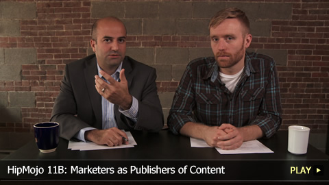 HipMojo 11B: Marketers as Publishers of Content
