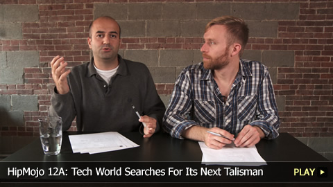 HipMojo 12A: Tech World Searches For Its Next Talisman