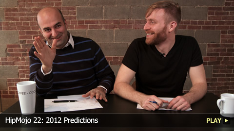 HipMojo 22: 2012 Predictions 