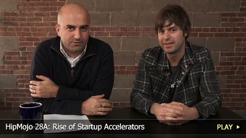 HipMojo 28A: Rise of Startup Accelerators 
