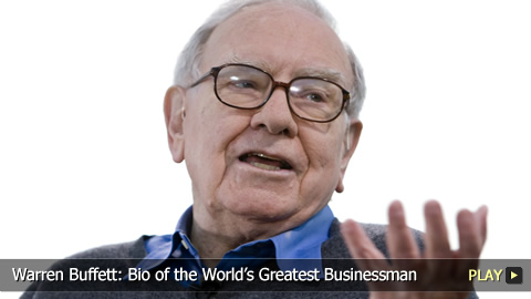 Warren Buffett: Bio of the Worlds Greatest Businessman