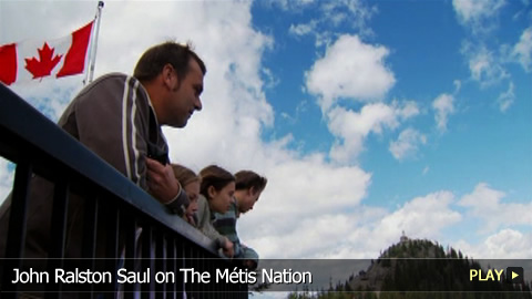John Ralston Saul on The Métis Nation