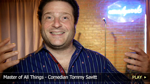 Master of All Things - Comedian Tommy Savitt