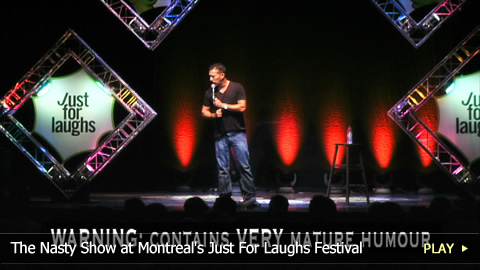 The Nasty Show At Montreal's Just For Laughs Festival
