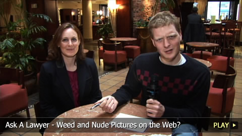 Ask A Lawyer - Weed and Nude Pictures on the Web?