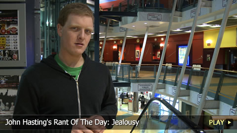 John Hasting's Rant Of The Day: Jealousy