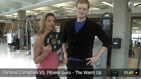 Famous Comedian VS. Fitness Guru - The Warm Up