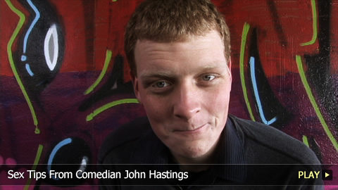 Sex Tips From Internationally Famous Comedian John Hastings
