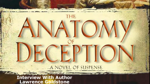 Interview With Lawrence Goldstone, Author Of The Anatomy of Deception
