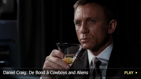 Daniel Craig: De Bond à Cowboys and Aliens