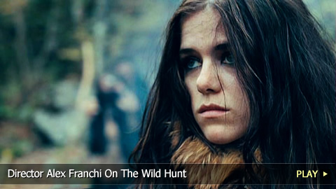 Director Alex Franchi On The Wild Hunt