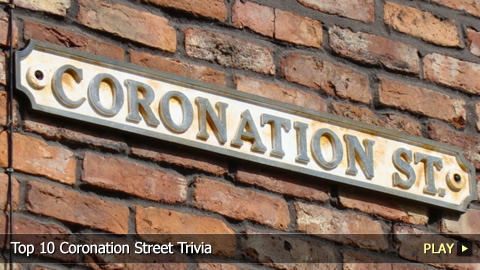 Top 10 Coronation Street Trivia