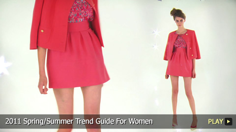 2011 Spring/Summer Trend Guide For Women