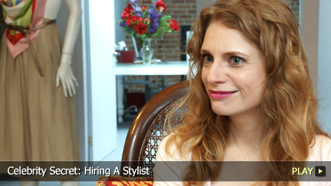 Celebrity Secret: Hiring A Stylist