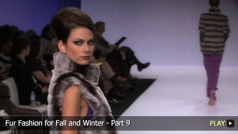 Fur Fashion for Fall and Winter - Part 9