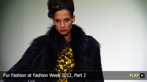 Fur Fashion at Fashion Week 2012, Part 2