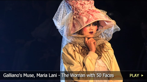 Galliano's Muse, Maria Lani - The Woman with 50 Faces