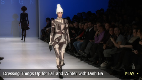 Dressing Things Up for Fall and Winter with Dinh Ba