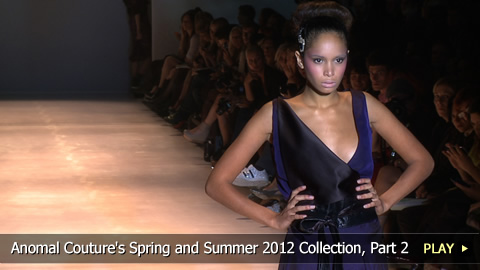 Anomal Couture's Spring and Summer 2012 Collection, Part 2