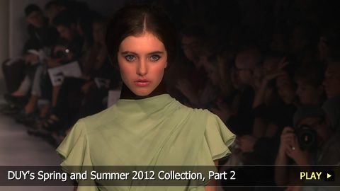 DUY's Spring and Summer 2012 Collection, Part 2