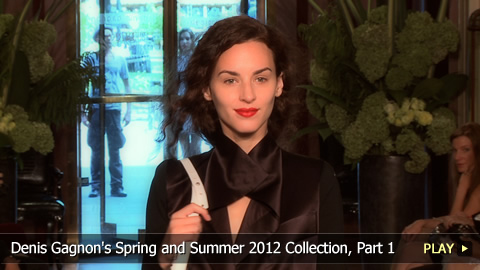 Denis Gagnon's Spring and Summer 2012 Collection, Part 1