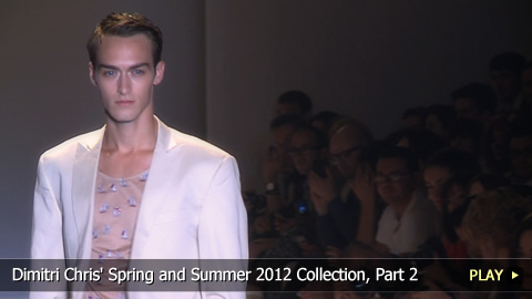 Dimitri Chris' Spring and Summer 2012 Collection, Part 2