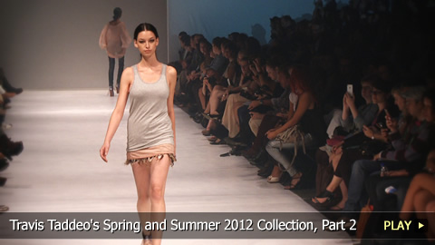 Travis Taddeo's Spring and Summer 2012 Collection, Part 2