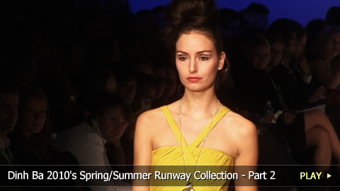Dinh Ba 2010's Spring/Summer Runway Collection (Part 2 of 4)
