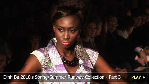 Dinh Ba 2010's Spring/Summer Runway Collection (Part 3 of 4)