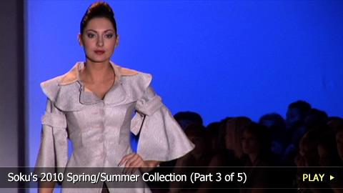 Soku's 2010 Spring/Summer Collection on the Runway - Part 3