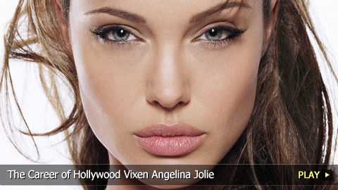 The Career of Hollywood Vixen Angelina Jolie