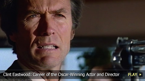 Clint Eastwood: Career of the Oscar-Winning Actor and Director