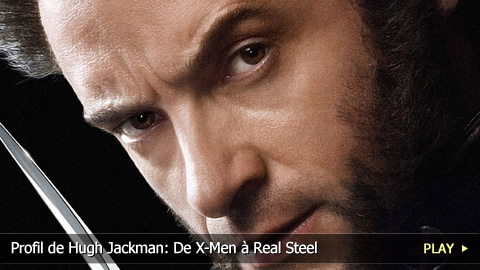 Profil de Hugh Jackman: De X-Men à Real Steel