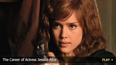 The Career of Actress Jessica Alba