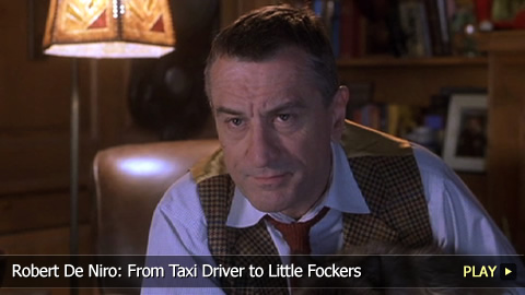 Robert De Niro: From Taxi Driver to Little Fockers