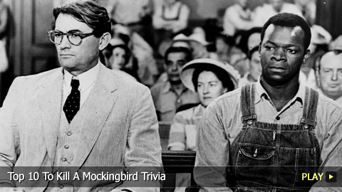 Top 10 To Kill A Mockingbird Trivia