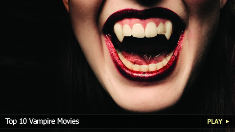 Top 10 Vampire Movies 
