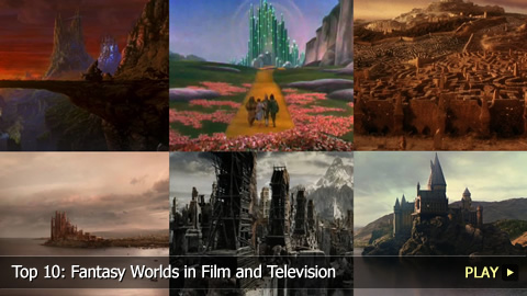 Top 10: Fantasy Worlds in Film and Television