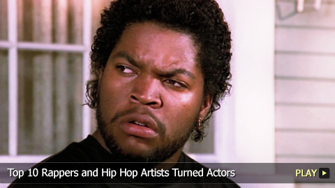 Top 10 Rappers and Hip Hop Artists Turned Actors