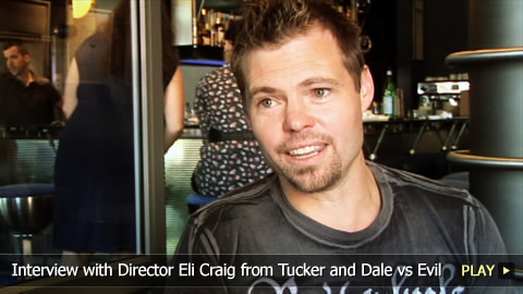 Interview With Director Eli Craig from Tucker and Dale vs Evil