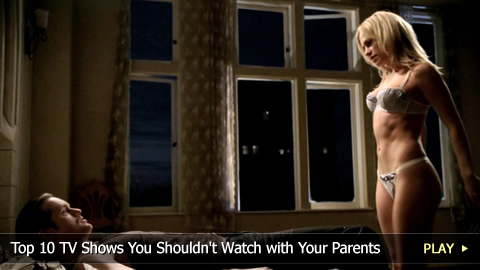 Top 10 Tv Shows You Shouldn T Watch With Your Parents
